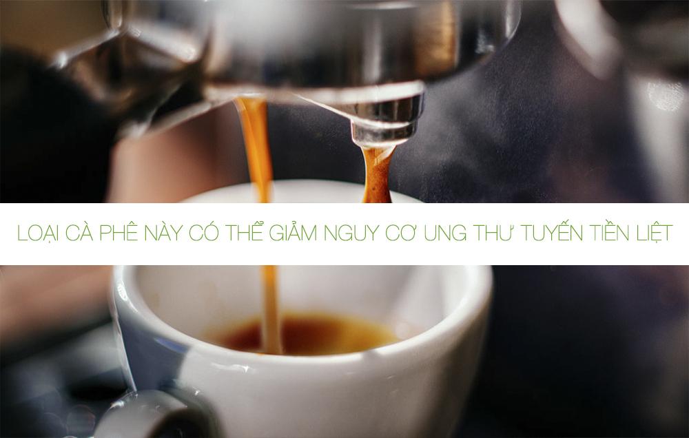 Loại cà phê này có thể giảm nguy cơ ung thư tuyến tiền liệt