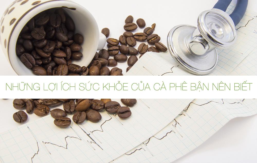 Những lợi ích sức khỏe của cà phê bận nên biết