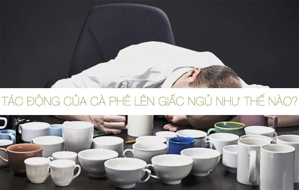 Tác động của cà phê lên giấc ngủ như thế nào?